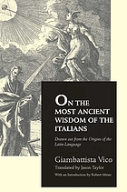 On the most ancient wisdom of the Italians : drawn out from the origins of the Latin language