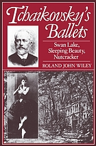 Tchaikovsky's ballets : Swan Lake, Sleeping Beauty, Nutcracker