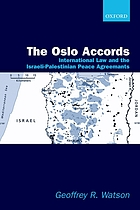 The Oslo Accords : international law and the Israeli-Palestinian peace agreements