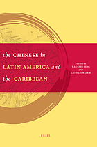 The Chinese in Latin America and the Caribbean