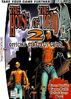 The house of the dead 2 : official strategy guide.