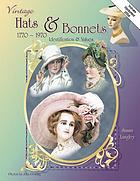 Vintage hats & bonnets, 1770-1970 : identification & values