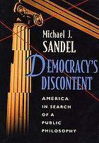 Democracy's discontent : America in search of a public philosophy