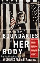 The boundaries of her body : a legal history of women's rights in America