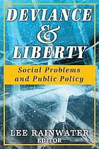 Deviance & liberty : social problems and public policy