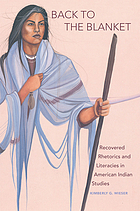 Back to the blanket : recovered rhetorics and literacies in American Indian studies