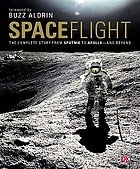 Spaceflight : the complete story from Sputnik to shuttle-- and beyond