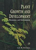 Plant Growth and Development : Hormones and Environment