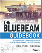 The Bluebeam guidebook : game-changing tips and stories for