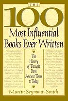 The 100 most influential books ever written : the history of thought from ancient times to today
