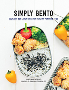 Simply bento : delicious box lunch ideas for healthy portions to go