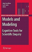Models and modeling : cognitive tools for scientific enquiry