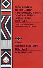 From protest to challenge : a documentary history of African politics in South Africa, 1882-1990