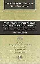 Conflict of interests : children and guns in zones of instability : panel discussion at the United Nations, 15 July 2008, New York