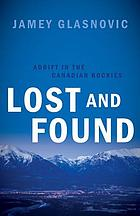 Lost and found : adrift in the Canadian Rockies