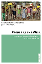 People at the well : kinds, usages and meanings of water in a global perspective