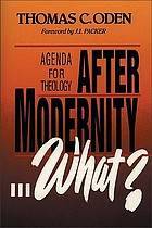 After modernity-- what? : agenda for theology