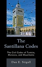 The Santillana codes : the civil codes of Tunisia, Morocco, and Mauritania