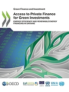 Access to private finance for green investments energy efficiency and renewable energy financing in Ukraine