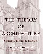 The theory of architecture : concepts, themes & practices