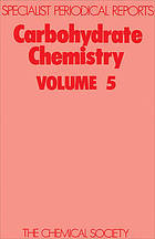 Carbohydrate chemistry. Volume 5 : a review of the literature published during 1971