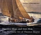 Wooden ships and iron men : the maritime art of Thomas Hoyne