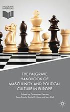The Palgrave handbook of masculinity and political culture in Europe.
