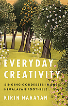 Everyday creativity : singing goddesses in the Himalayan foothills