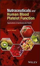 Nutraceuticals and human blood platelet function : applications in cardiovascular health