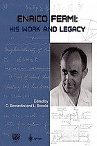 Enrico Fermi : his work and legacy