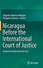 Nicaragua before the International Court of Justice impacts on international law