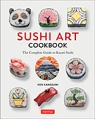 Sushi art cookbook : the complete guide to kazari sushi