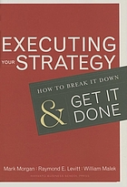 Executing your strategy : how to break it down and get it done