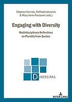 Engaging with diversity : multidisciplinary reflections on plurality from Québec