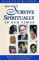 How to survive spiritually in our times