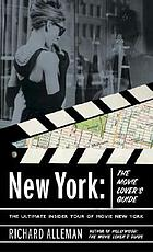 New York : the movie lover's guide : the ultimate insider tour of movie New York