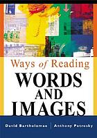 Ways of reading : words and images