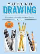 Modern drawing : a contemporary exploration of drawing and illustration