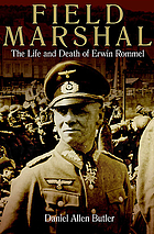 Field Marshal : the life and death of Erwin Rommel