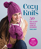 Cozy knits : 50 fast and easy projects from top designers