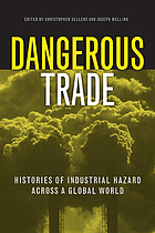 Dangerous trade : histories of industrial hazard across a globalizing world
