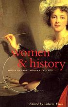 Women and history : voices of early modern england