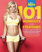 101 get-lean workouts and strategies : [for women]