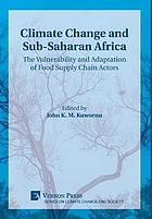 Climate change and Sub-Saharan Africa : the vulnerability and adaptation of food supply chain actors