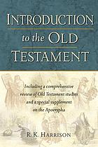 Introduction to the Old Testament : including a comprehensive review of Old Testament studies and a special supplement on the Apocrypha