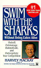 swim with the sharks without being eaten alive outsell outmanage outmotivate and outnegotiate your competition