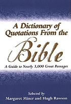 A dictionary of quotations from the Bible