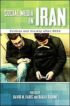 Social media in Iran : politics and society after 2009