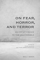 On fear, horror, and terror : giving utterance to the unutterable