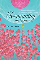 Romancing the sperm : shifting biopolitics and the making of modern families